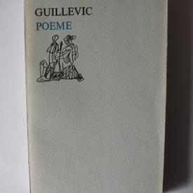 Eugene Guillevic - Poeme (editie bilingva, romano-franceza)