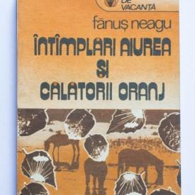 Fanus Neagu - Intamplari aiurea si calatorii oranj