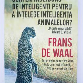Frans de Waal - Suntem indeajuns de inteligenti pentru a intelege inteligenta animalelor?