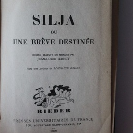 Frans Eemil Sillanpaa - Silja ou Une breve destinee (editie hardcover, antebelica, in limba franceza)