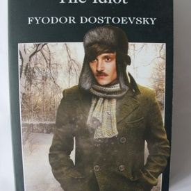 Fyodor Dostoevsky - The Idiot
