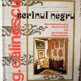 """G. Calinescu, Cornelia Stefanescu (coord.) - """"Dosarul"""" Scrinului negru. Documentatie materiala cu personaje imaginare (editie hardcover)"""