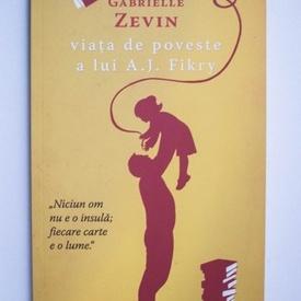 Gabrielle Zevin - Viata de poveste a lui A. J. Fikry