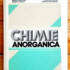 Gheorghe Marcu, Maria Brezeanu, Cornelia Bejan, Agneta Batca, Rodica Catuneanu - Chimie anorganica (editie hardcover)