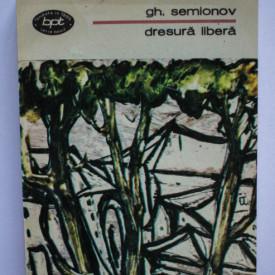 Gheorghi Semionov - Dresura libera