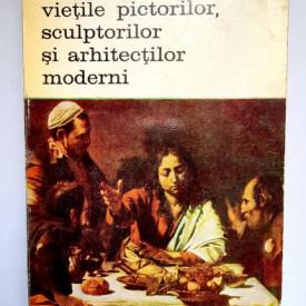 Giovanni Pietro Bellori - Vietile pictorilor, sculptorilor si arhitectilor moderni (vol. I)