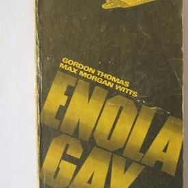Gordon Thomas, Max Morgan Witts - Enola Gay