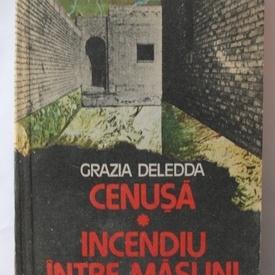 Grazia Deledda - Cenusa. Incendiu intre maslini
