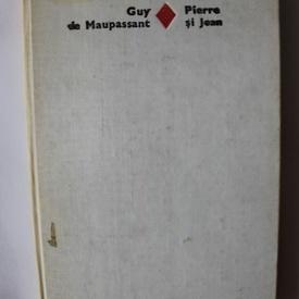 Guy de Maupassant - Pierre si Jean (editie hardcover)