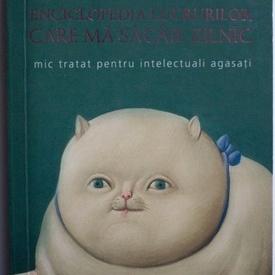 Hannes Stein - Enciclopedia lucrurilor care ma sacaie zilnic. Mic tratat pentru intelectuali agasati