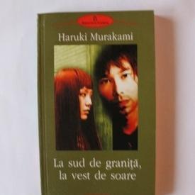 Haruki Murakami - La sud de granita, la vest de soare