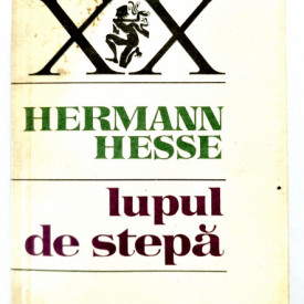 Hermann Hesse - Lupul de stepa. Siddhartha