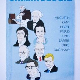 Horea Oprean - Criminologie (Augustin. Kant. Hegel. Freud. Jung. Sartre. Duke. Duchamp)
