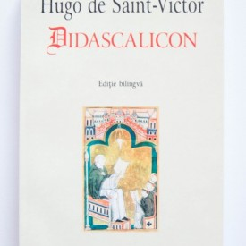 Hugo de Saint-Victor - Didascalicon (editie bilingva, romano-latina)