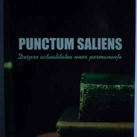 I. Maxim Danciu - Punctum Saliens. Despre actualitatea unor permanente