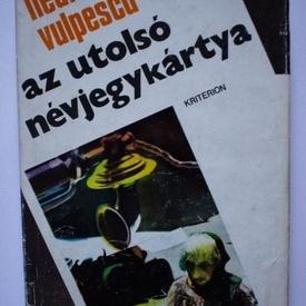 Ileana Vulpescu - Az utolso nevjegykartya (editie hardcover)