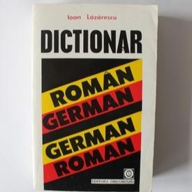 Ioan Lazarescu - Dictionar roman-german, german-roman