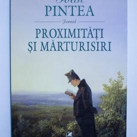 Ioan Pintea - Proximitati si marturisiri