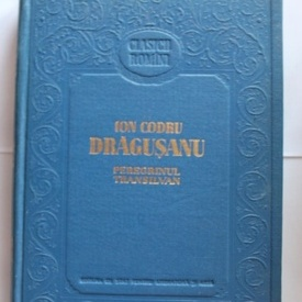 Ion Codru Dragusanu - Peregrinul transilvan (editie hardcover)