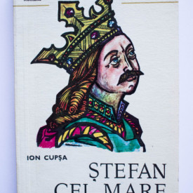 Ion Cupsa - Stefan cel Mare