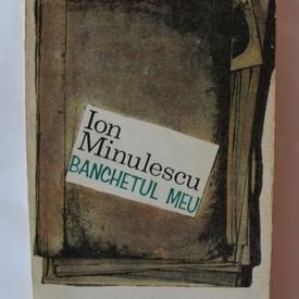 Ion Minulescu - Banchetul meu