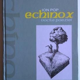 Ion Pop - Echinox. Vocile poeziei (editie hardcover, cu autograf)