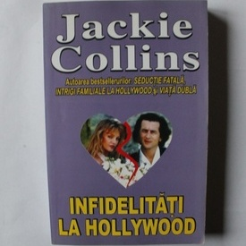 Jackie Collins - Infidelitati la Hollywood