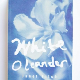 Janet Fitch - White Oleander