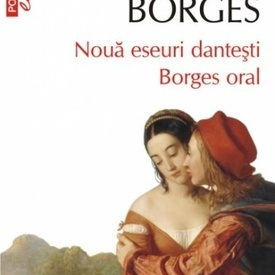 Jorge Luis Borges - Noua eseuri dantesti. Borges oral