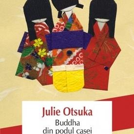 Julie Otsuka - Buddha din podul casei