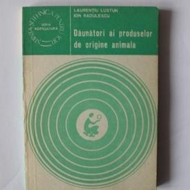 Laurentiu Lustun, Ion Radulescu - Daunatori ai produselor de origine animala