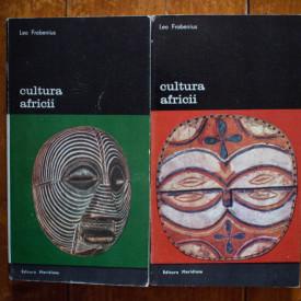 Leo Frobenius - Cultura Africii. Prolegomena la o teorie a configurarii istorice (2 vol.)