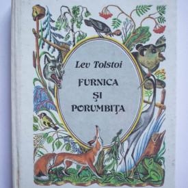 Lev Tolstoi - Furnica si porumbita (editie hardcover)