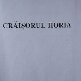 Liviu Rebreanu - Craisorul Horia (editie hardcover)