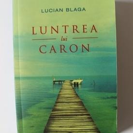 Lucian Blaga - Luntrea lui Caron