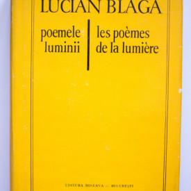 Lucian Blaga - Poemele luminii / Les poemes de la lumiere (editie hardcover, bilingva, romano-franceza)