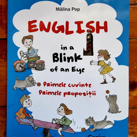 Malina Pop - English in a Blink of an Eye (Primele cuvinte. Primele propozitii)
