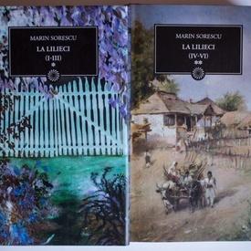 Marin Sorescu - La Lilieci I-VI (2 vol., editie hardcover)