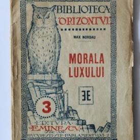 Max Nordau - Morala luxului (editie interbelica)