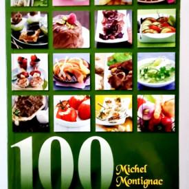 Michel Montignac - 100 de retete si meniuri