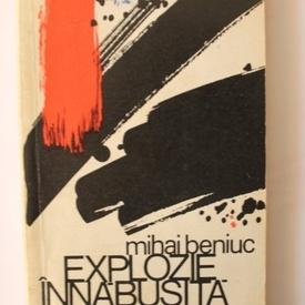 Mihai Beniuc - Explozie innabusita