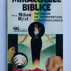 Milan Ryzl - Miracolele biblice. Incercari de interpretare parapsihologica