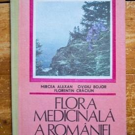 Mircea Alexan, Ovidiu Bojor, Florentin Craciun - Flora medicinala a Romaniei (editie hardcover)