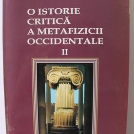 Mircea Arman - O istorie critica a metafizicii occidentale (vol. II)