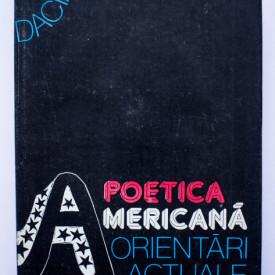 Mircea Borcila, Richard McLain - Poetica americana. Orientari actuale (editie hardcover)