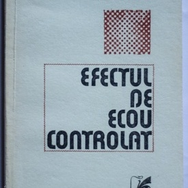 Mircea Nedelciu - Efectul de ecou controlat