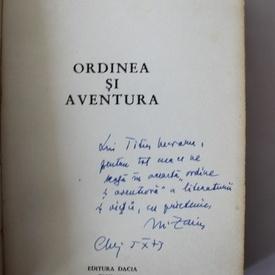 Mircea Zaciu - Ordinea si aventura (cu autograf)