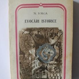 Nicolae Iorga - Evocari istorice