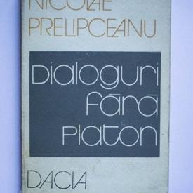 Nicolae Prelipceanu - Dialoguri fara Platon