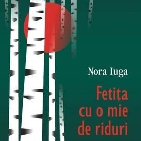 Nora Iuga - Fetita cu o mie de riduri